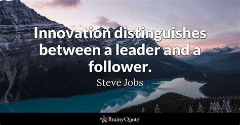 innovation distinguishes   leader   follower