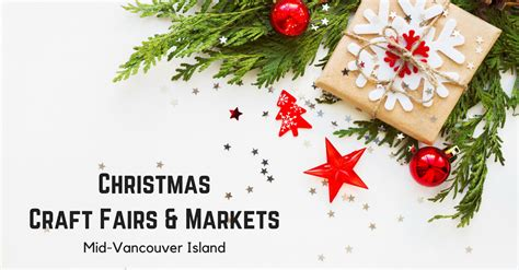 christmas craft fairs and markets mid vancouver island