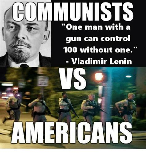 Lenin Memes - communists vs americans one man with a gun can control 100 without one vladimir lenin anaconda