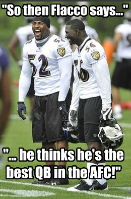 Ravens Memes - ray lewis flacco meme sorry flacco you do your part but you re no phenomenon thus sayeth