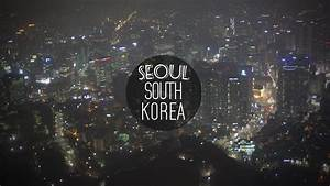 SEOUL, SOUTH KOREA x THE LEGITS 360 Featuring cities ...