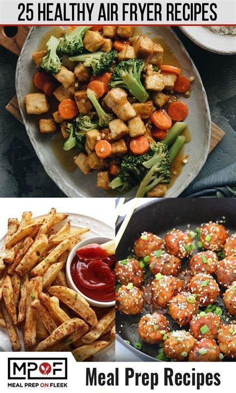 fryer air recipes meal prep diabetes mealpreponfleek change way healthy