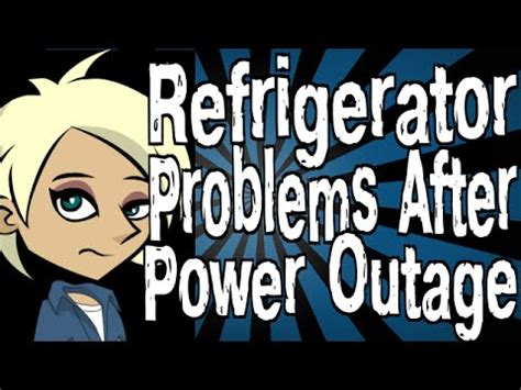 refrigerator problems  power outage youtube