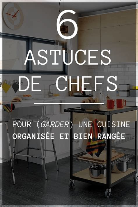 6 astuces de chefs pour garder une cuisine organisée et