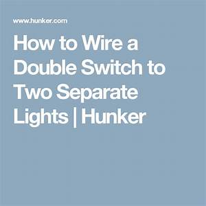 How To Wire A Double Switch To Two Separate Lights