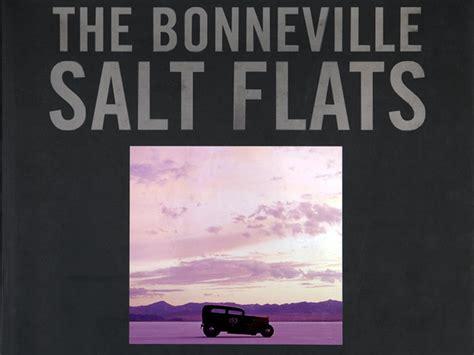History of the Bonneville Salt Flats Captured Like You've ...