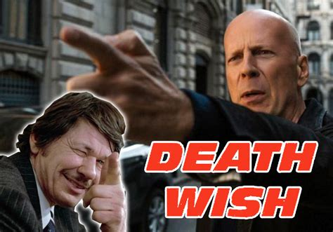 We like it even while we're turned off by the message. TRAILER FOR DEATH WISH REMAKE SPARKS CONTROVERSY - Action A Go Go, LLC
