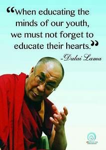 Educating hearts and minds both important. Dalai Lama ...
