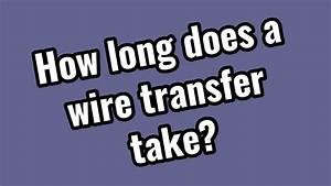 How Long Does A Wire Transfer Take