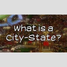 What Is A Citystate? Youtube