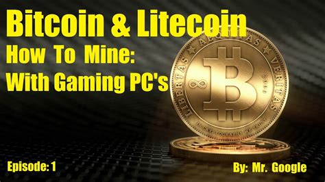 So if you wanted to buy $50.00 worth, how much bitcoin is that? How to get Bitcoin & Litecoin with a gaming PC: Tutorial Getting started & Mine Episode: 1 ...