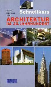 Architektur 20 Jahrhundert : dumont schnellkurs architektur im 20 jahrhundert ursula kleefisch jobst 978 3 8321 5574 2 ~ Frokenaadalensverden.com Haus und Dekorationen