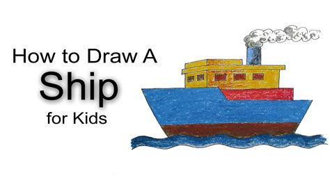 How To Draw A Boat Kindergarten by How To Draw A Ship For Kids Youtube