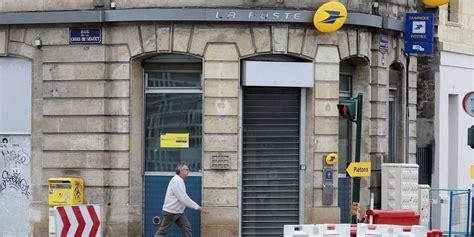 bureau poste 11 bordeaux métropole la poste ferme ses bureaux en ville