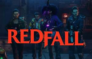Redfall, Latest, News, Release, Date, Gameplay, Trailer
