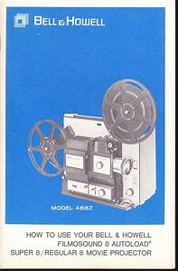 Bell  U0026 Howell Owners Manual  468z 8mm Film Projector