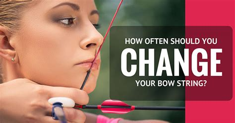 How Often Should I Change My Bow String?