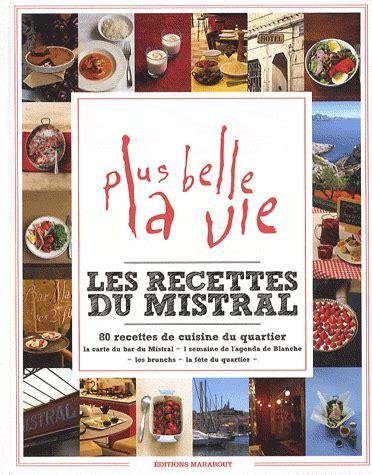 les recettes de cuisine pdf les 80 recettes de cuisine du quartier mistral de plus la vie en pdf pc my book