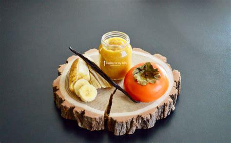 recette petit pot bebe 12 mois recette de compote kaki banane et vanille pour b 233 b 233 d 232 s 12 mois