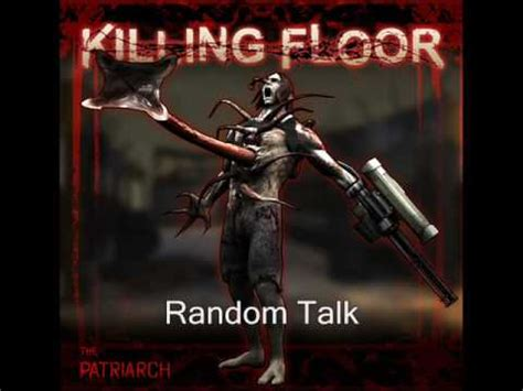 killing floor the patriarch voices youtube