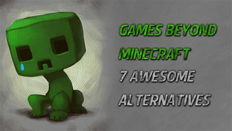 7 Games Like Minecraft Like Minecraft Only Different