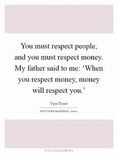 You must respec... Father Son Respect Quotes