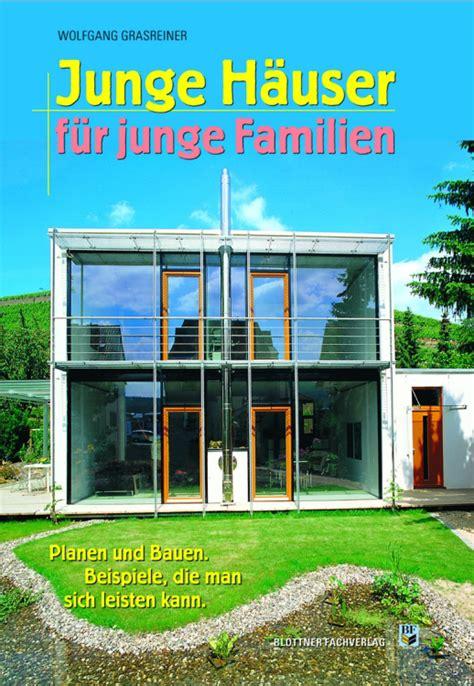 Tiny Häuser Für Familien by Junge H 228 User F 252 R Junge Familien Blottner Verlag
