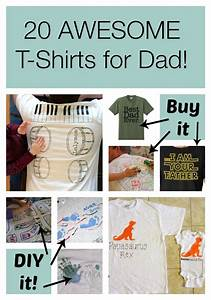 Gift Ideas For Dad: 20 Father's Day T-Shirts to DIY or BUY ...