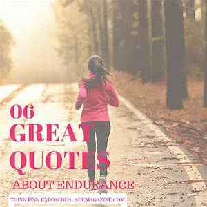 6 Great Quotes ... Endurance Quotes