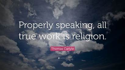 Religion True Properly Speaking Carlyle Thomas Quote