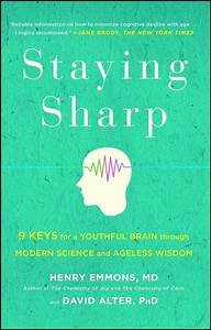 Staying Sharp By Henry Emmons  Md And David Alter  Phd