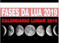 Fases da Lua 2019 Fase da Lua Hoje? Calendário Lunar