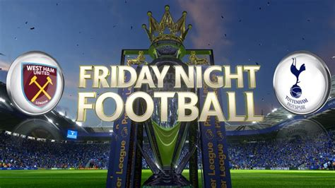Friday Night Football Podcast - West Ham 1-0 Tottenham ...