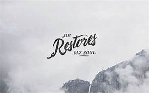 He restores my ... Christian Background Quotes