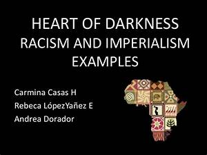Heart of Darkness examples of Racism and Imperialism