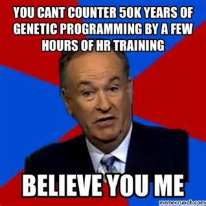 Hr Memes - you cant counter 50k years of genetic programming by a few hours of hr training
