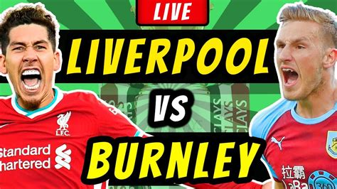 LIVERPOOL vs BURNLEY - LIVE STREAMING - Premier League ...