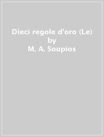 Le Dieci Regole D 39 Dieci Regole D 39 Oro Le M A Soupios Panos