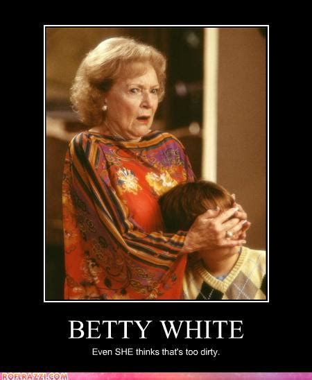 Betty White Memes - may 2012 little elit page 2