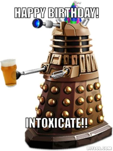 Dr Who Birthday Meme - happy birthday meme dalek inner geek pinterest birthday memes birthdays and happy