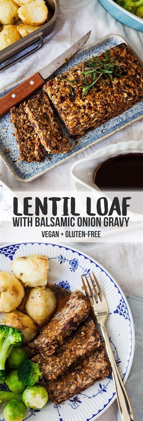 lentil roast  balsamic onion gravy recipe vegan