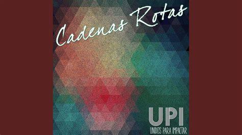Cadenas Rotas - YouTube