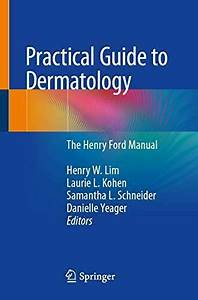 Practical Guide To Dermatology   The Henry Ford Manual