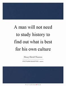 A man will not ... Cultural Studies Quotes