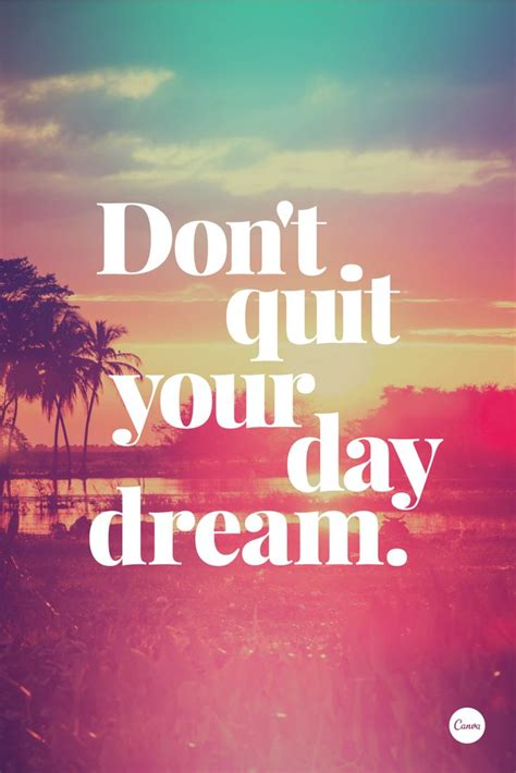 dont quit  daydream inspiration quote