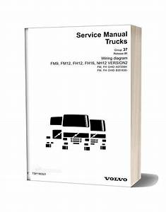 Volvo Fm9 Fm12 Fh12 Version2 Truck Electrical Wiring Diagram Manual Instant Download