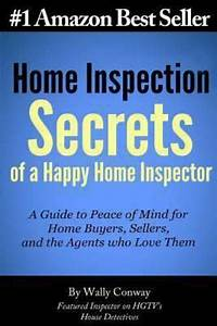 Home Inspection Secrets Of A Happy Home Inspector   A