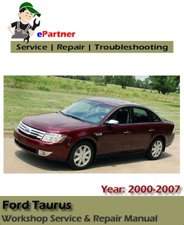 auto repair manual online 2004 ford taurus security system ford taurus service repair manual 2000 2007 automotive service repair manual