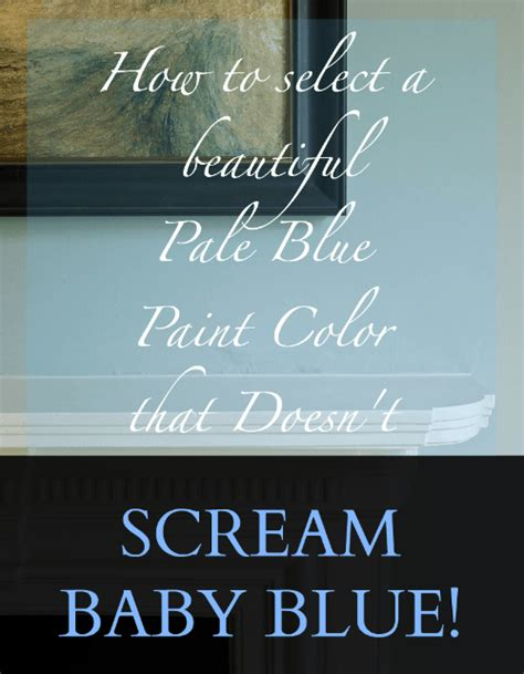 common mistake  choosing  perfect pale blue paint