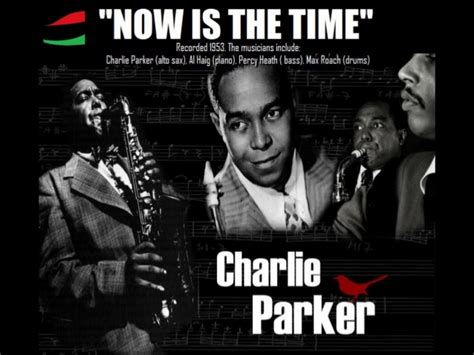 """Charlie """"yardbird"""" Parker  Now Is The Time"""